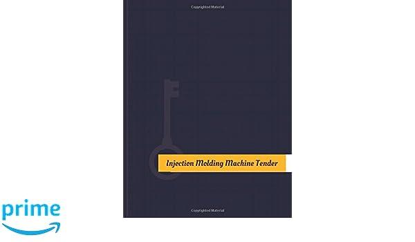 Injection-Molding-Machine Tender Work Log: Work Journal