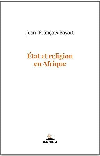 Etat et religion en Afrique: Amazon.co.uk: Jean-Francois Bayart ...