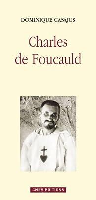 Charles de Foucauld : Moine et savant par Dominique Casajus