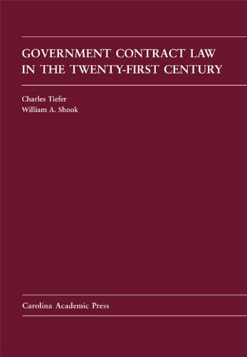 Government Contract Law in the Twenty-First Century (Law Casebook)