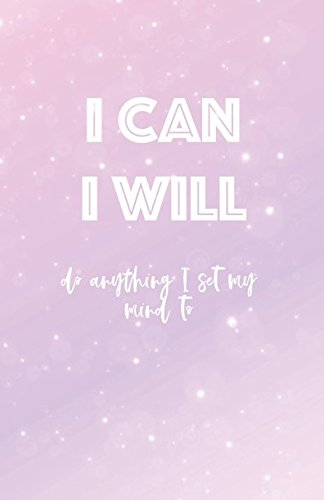 The Health Bullet Journal for Mental and Physical Health: I can I will do anything I set my mind - I Can Journal