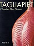 img - for Tagliapietra: A Venetian Glass Maestro by Thomas S. Buechner (1998-10-04) book / textbook / text book