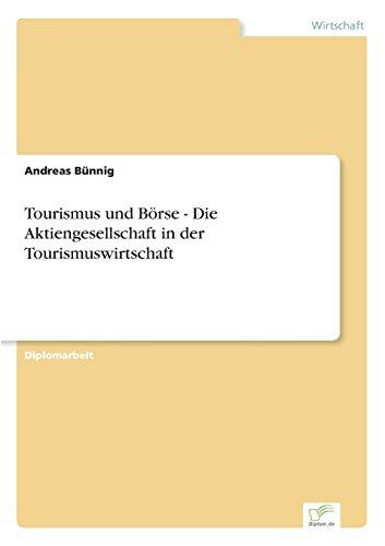Tourismus und Börse - Die Aktiengesellschaft in der Tourismuswirtschaft  [Bünnig, Andreas] (Tapa Blanda)