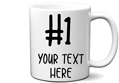 #1 Custom Personalized Coffee Mug | Personalized 11 Ounce White Personalized Coffee Mug | Customize Mug with any name Including #1 | #1 Boss, 1 Dad, 1 Wife #1 Anything Custom Mugs