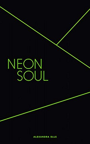 Neon Soul: A Collection of Poetry and Prose