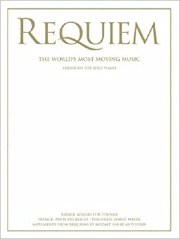Requiem: The World's Most Moving Music for Solo Piano (2005-04-08)