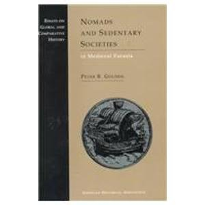 Nomads and Sedentary Societies in Medieval Eurasia (Essays on Global and Comparative History)
