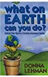 What on Earth Can You Do?, Donna Lehman, 0836136322