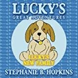 Lucky's Great Adventures, Stephanie B. Hopkins, 1434372766