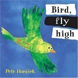 Bird, Fly High, Petr Horacek, 0763628239