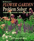 - Rodale's Flower Garden Problem Solver: Annuals, Perennials, Bulbs, and Roses