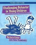 Challenging Behavior in Young Children: Understanding, Preventing and Responding Effectively 3th (third) edition