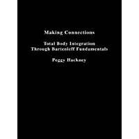 Making Connections: Total Body Integration Through Bartenieff Fundamentals (English Edition)