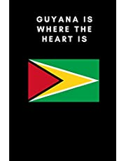 GUYANA IS WHERE THE HEART IS: Country Flag A5 Notebook to write in with 120 pages