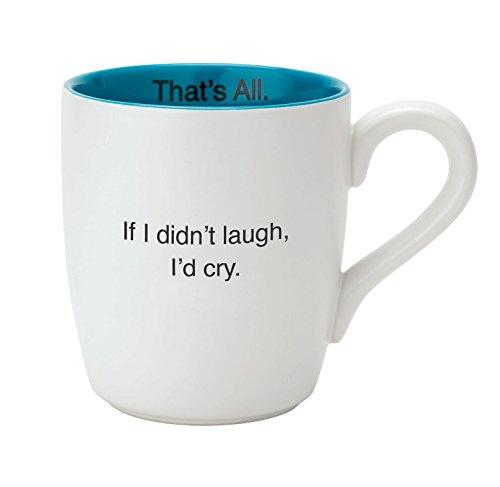 Santa Barbara Design Studio If I Didn't Laugh That's All Ceramic Mug, -
