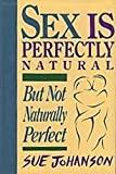 Sex Is Perfectly Natural but Not Naturally Perfect, Sue Johanson, 067083856X