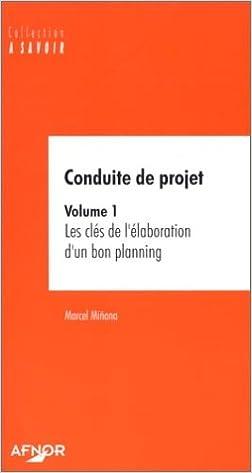 Lire un Conduite de projet, volume 1 : Les Clés de l'élaboration d'un bon planning pdf ebook