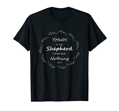 Christian TShirt -YHWH is My Shepherd 23:1 Bible Verse Shirt]()