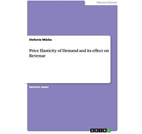 Price Elasticity Of Demand And Its Effect On Revenue Mucka