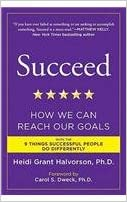 SUCCEED : HOW WE CAN REACH OUR GOALS WITH THE 9 THINGS SUCCESSFUL PEOPLE DO