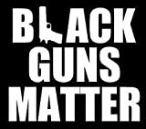 Black Guns Matter PREMIUM Decal 5 inch