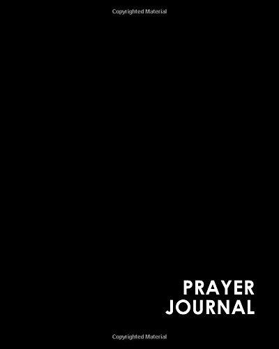 Download Prayer Journal: Daily Prayer Journal For Women, Prayer Journal Hardcover, My Prayer Notebook, Prayer Request Journal, Minimalist Black Cover (Volume 15) ebook