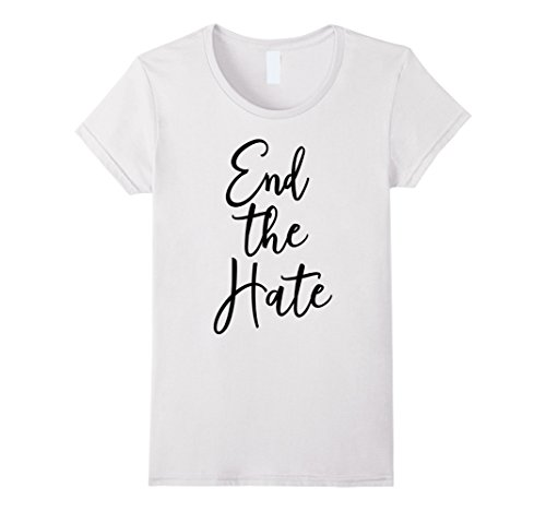 Womens End the Hate Anti Bullying Racism Violence Awareness T-Shirt Medium (Bullying Awareness Color)