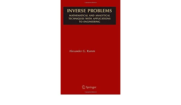 Inverse Problems: Mathematical and Analytical Techniques with Applications to Engineering