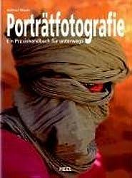 Porträtfotografie: Ein Praxishandbuch für unterwegs