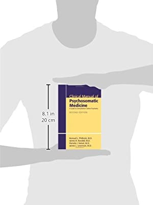 Clinical Manual of Psychosomatic Medicine: A Guide to