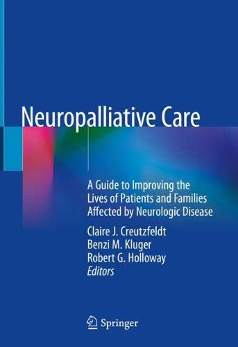 Neuropalliative Care  A Guide To Improving The Lives Of Patients And Families Affected By Neurologic Disease