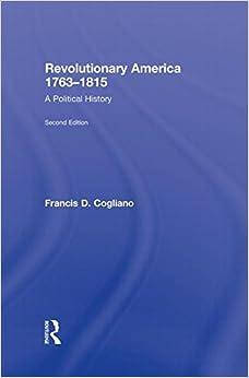 Book Revolutionary America, 1763-1815: A Political History