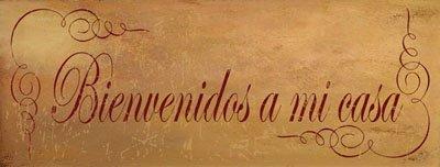 Bienvenidos a Mi Casa Metal Sign, Spanish, Welcome to My Home, Country Decor, Kitchen Decor