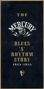 Mercury Blues 'n' Rhythm Story 1945-1955 by Polygram Records