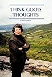 Think Good Thoughts, J.P. (Pat) Lynch, 1450268064