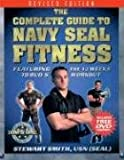 The Complete Guide to Navy SEAL Fitness: Featuring the 12 Weeks to BUD/S Workout (Includes Bonus DVD)