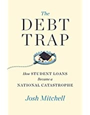 The Debt Trap: How Student Loans Became a National Catastrophe