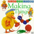 Making Things, Dorling Kindersley Publishing Staff, 0789415224
