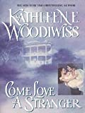 Front cover for the book Come Love a Stranger by Kathleen E. Woodiwiss