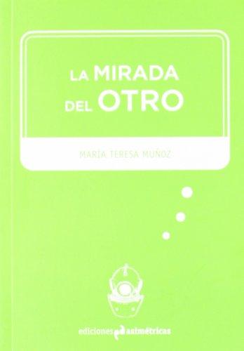 Descargar Libro La Mirada Del Otro María Teresa Muñoz Jiménez