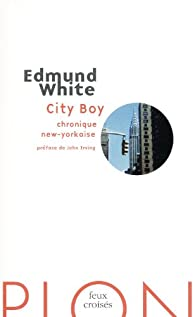 City Boy : Chronique new-yorkaise par Edmund White