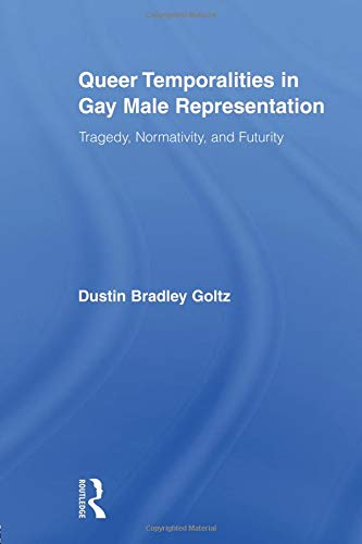 Pdf Social Sciences Queer Temporalities in Gay Male Representation (Routledge Studies in Rhetoric and Communication)