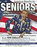 img - for American Benefits for Seniors: Getting the Most Out of Your Retirement book / textbook / text book