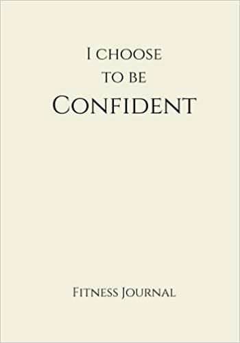 i choose to be confident fitness journal creme 7x10 fitness