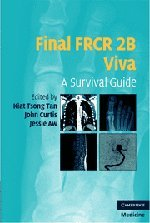 Final FRCR 2B Viva: A Survival Guide (Cambridge Medicine (Paperback))