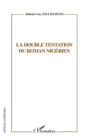 La double tentation du roman nigérien - Abdoul-Aziz Issa Daouda