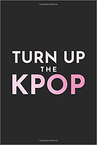 Amazon.com: Turn Up The Kpop: 120 Page Blank Lined Journal ...