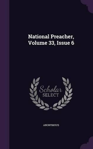 Download National Preacher, Volume 33, Issue 6 pdf