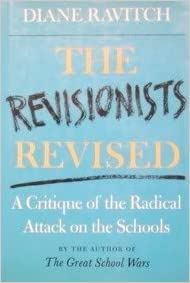 Image result for the revisionists revised: a critique of the radical attack on the schools michael apple