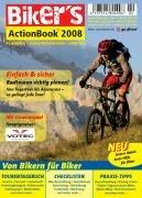 Biker's ActionBook® 2008  Radtouren Richtig Planen   Einfach Und Sicher  Von Tagestour Bis Alpenüberquerung So Gelingt Jede Tour